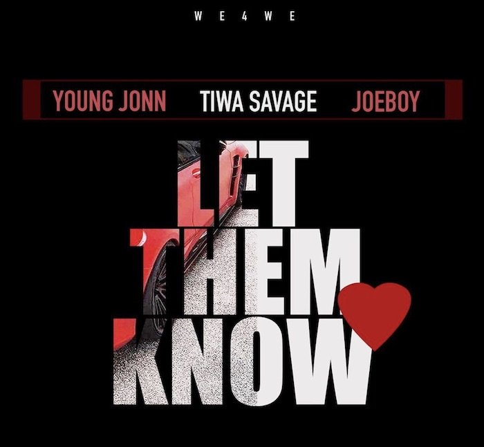 Young Jonn Ft. Tiwa Savage & Joeboy – Let Them Know