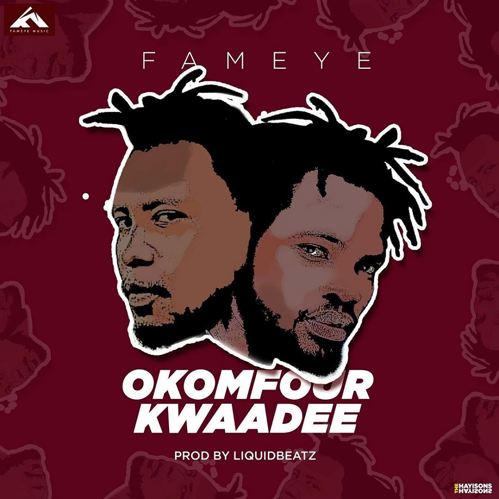 Fameye – Okomfour Kwaadee
