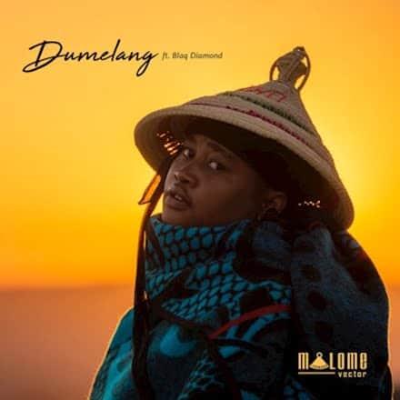 Malome Vector – Dumelang (feat. Blaq Diamond)