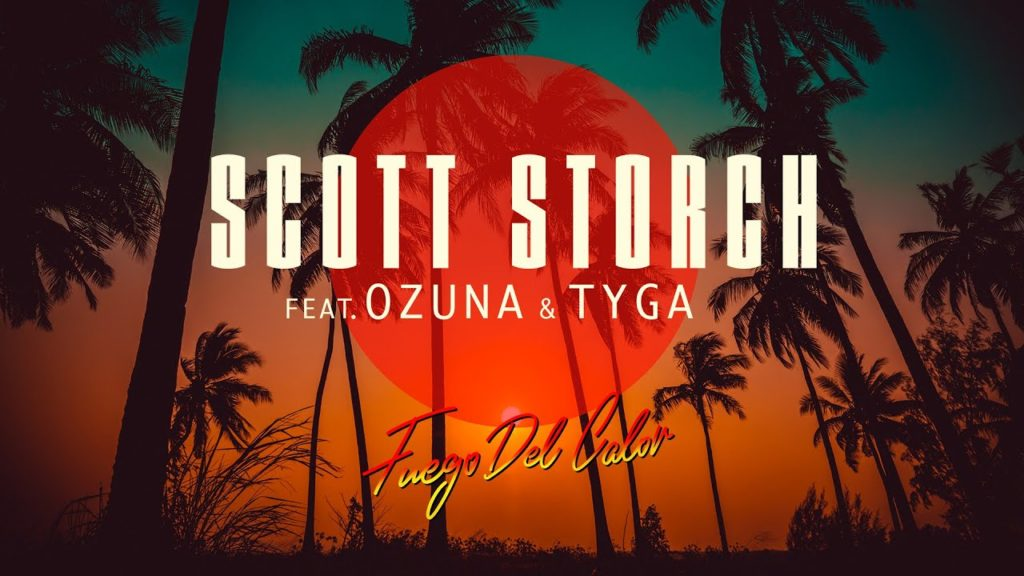 Video: Scott Storch – Fuego Del Calor (feat. Ozuna and Tyga)