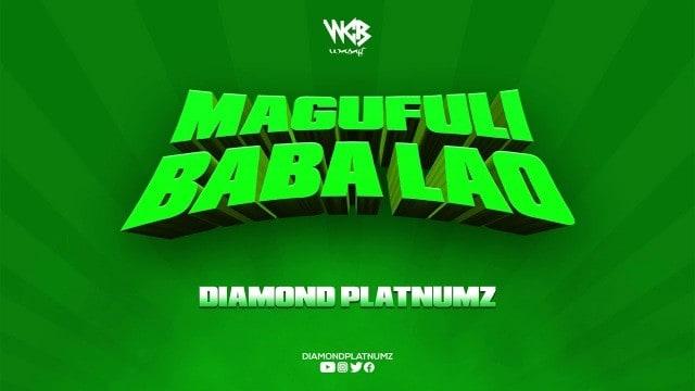 Diamond Platnumz – Magufuli Baba Lao