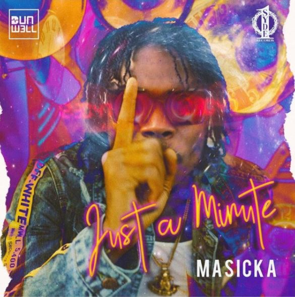 Masicka – Just A Minute