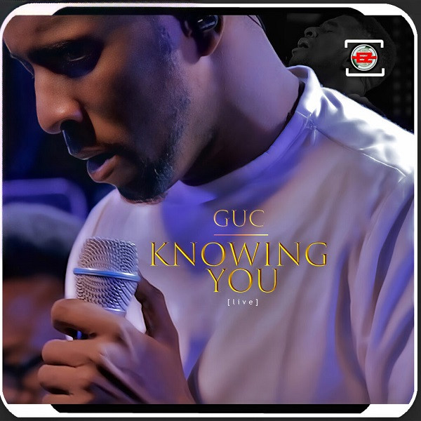 GUC – Knowing You