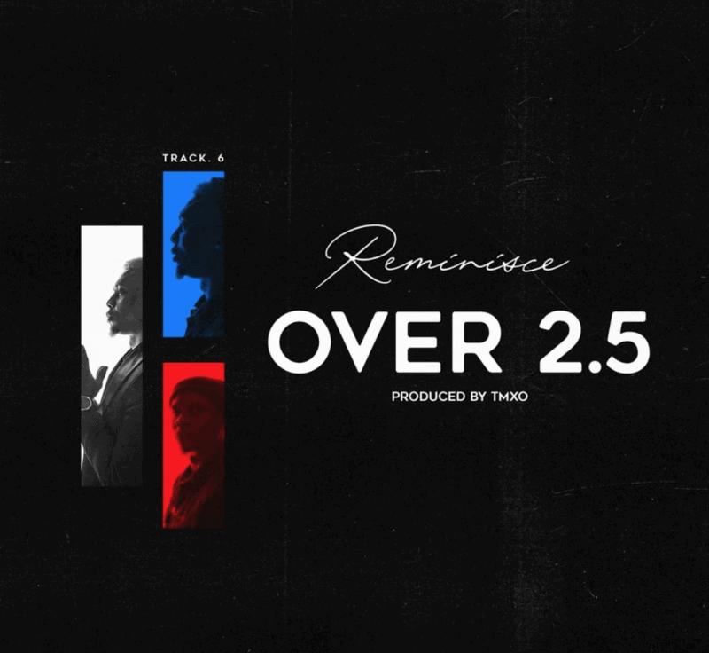 Reminisce – Over 2.5