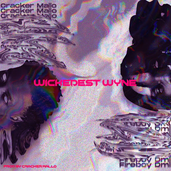 Cracker Mallo – Wickedest Wyne ft. Fireboy DML