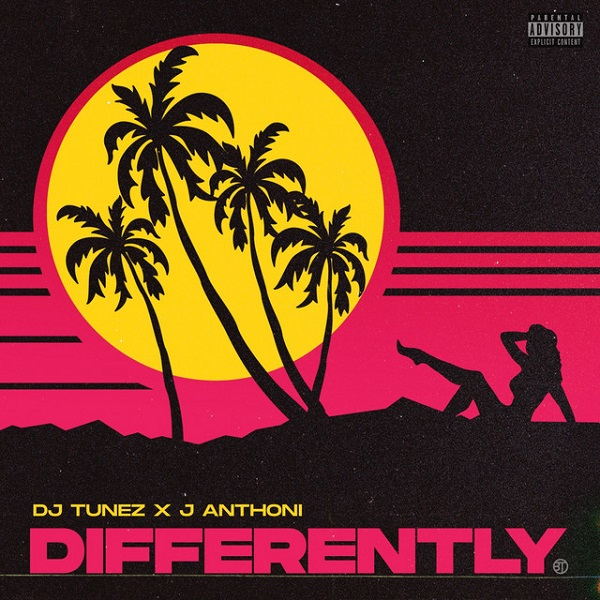 DJ Tunez ft. J. Anthoni – Differently