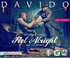 Davido - Feel Alright ft Ice Prince