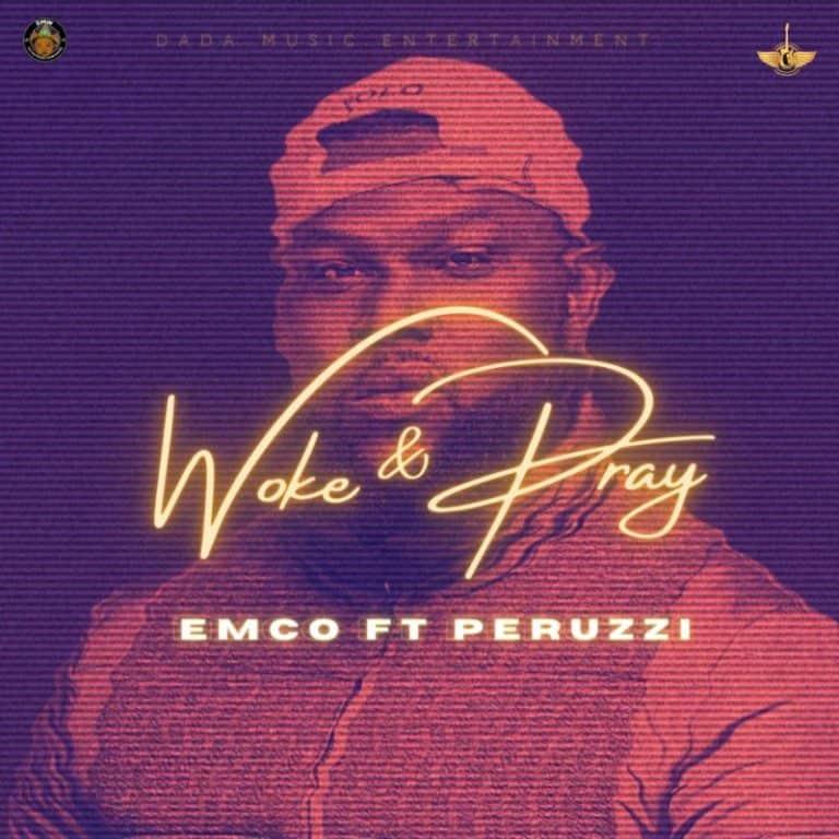 Emco Ft. Perruzi – Woke & pray