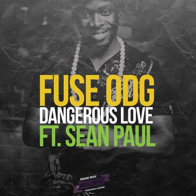 Fuse ODG – Dangerous Love Ft. Sean Paul
