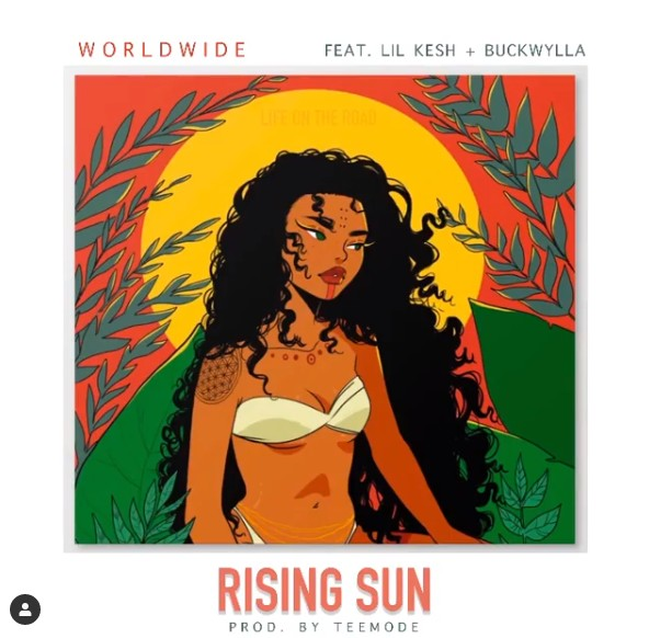 Worldwide – Rising Sun ft. Lil Kesh, Buckwylla