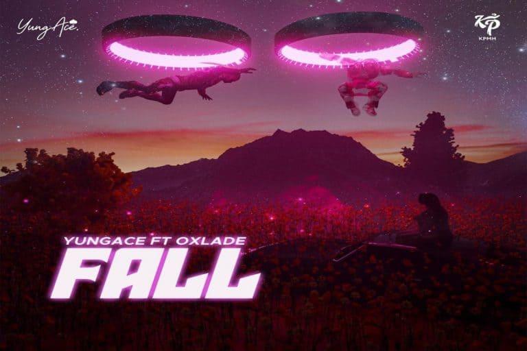 YungAce – Fall ft. Oxlade