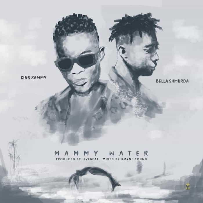 King Sammy – Mammy Water Ft. Bella Shmurda