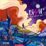 Tome – BT4W(Bigger Than 4 Walls) Album