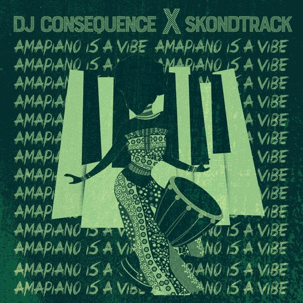 DJ Consequence – Amapiano Is A Vibe