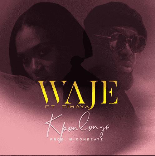 Waje – Kponlongo ft. Timaya