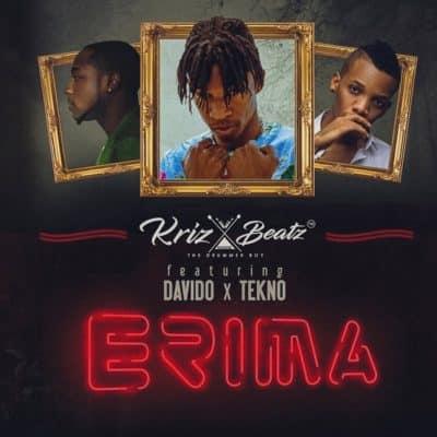 Krizbeatz – Erima ft. Davido & Tekno