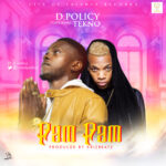D. Policy ft. Tekno – Pam Pam