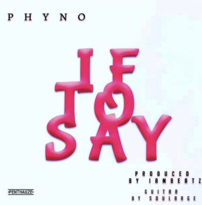 Phyno – If To Say