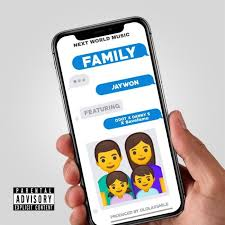 Jaywon – Family ft. QDOT, Danny S & Save Fame