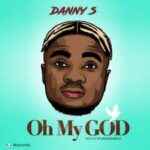 Danny S – Oh My God