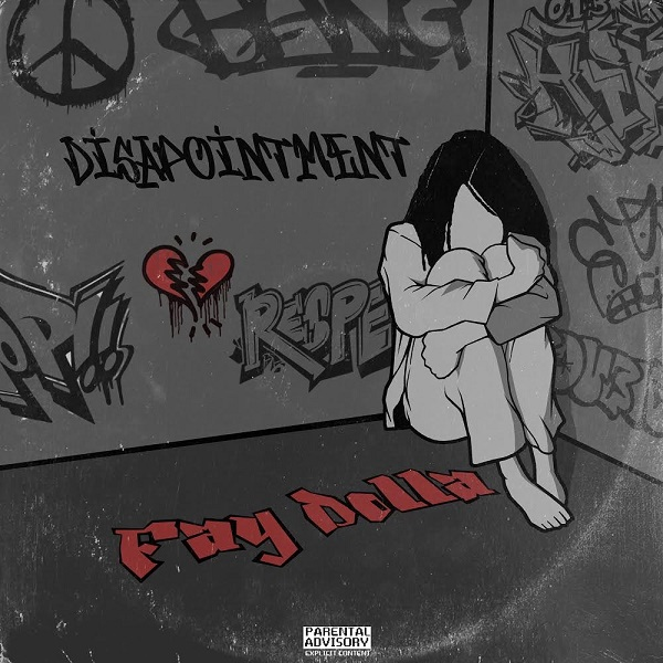 Fay Dolla – Disappointment