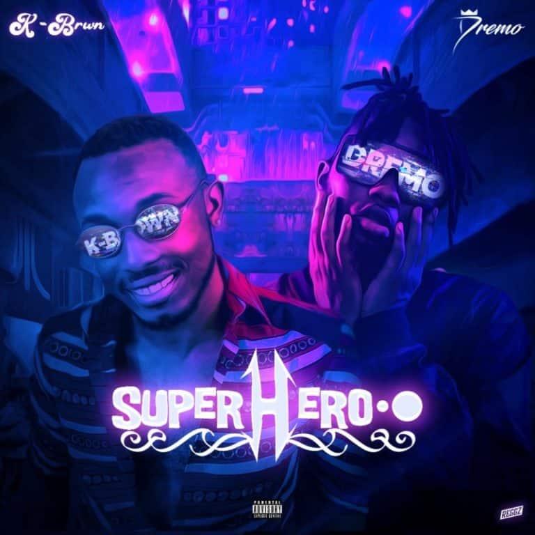 K-Brwn – Super Hero ft. Dremo