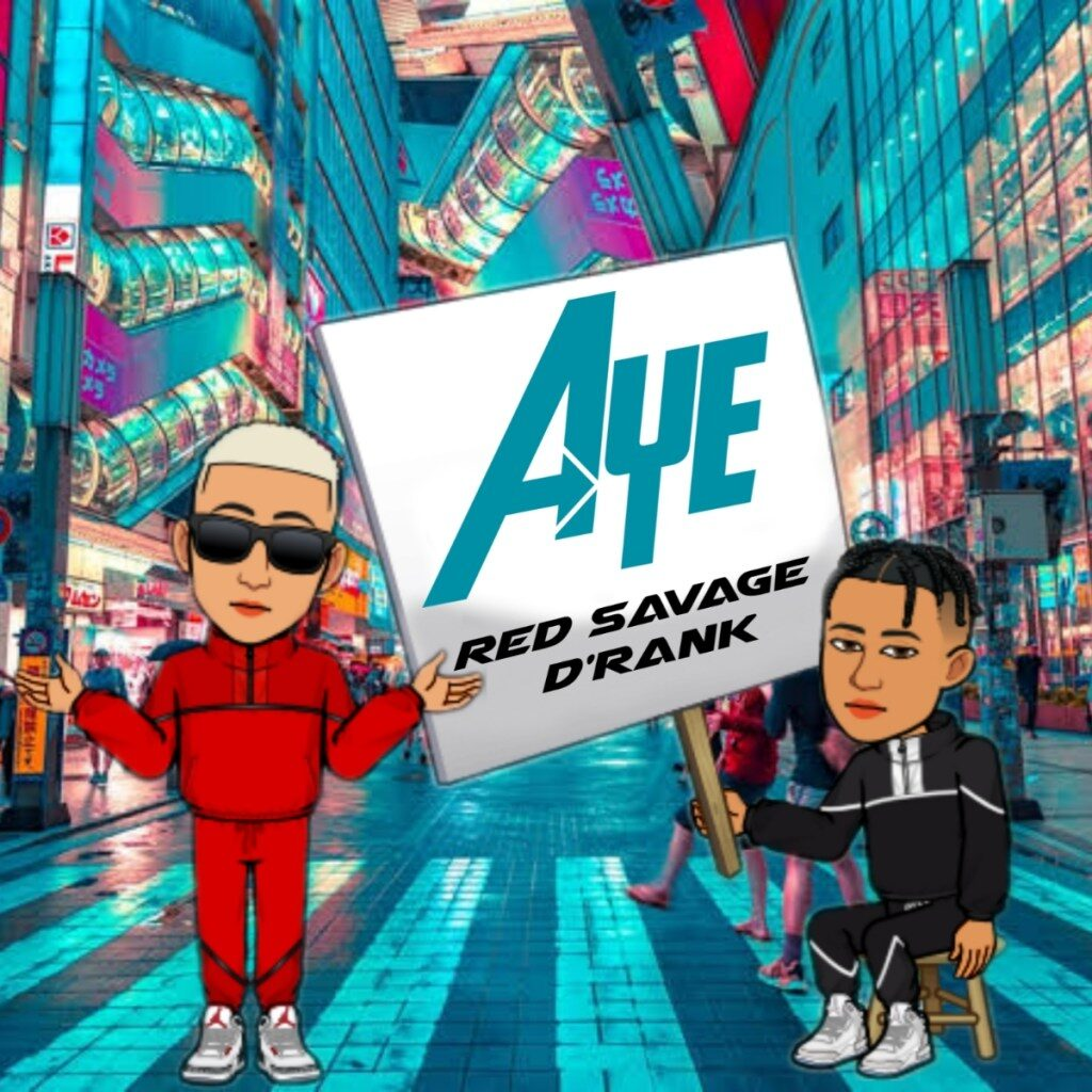 Red Savage – Aye ft. Derank