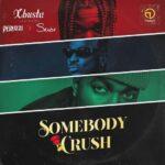 Xbusta – Somebody Crush Ft. Peruzzi & Skiibii