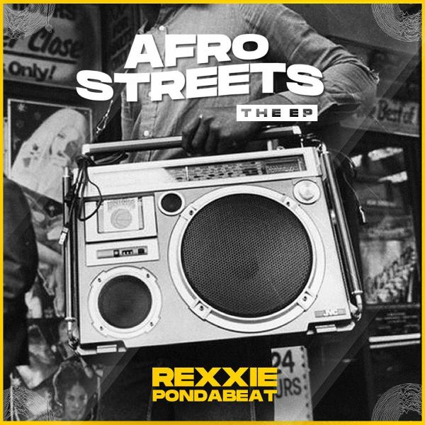 "Rexxie – Afro Streets"" EP"