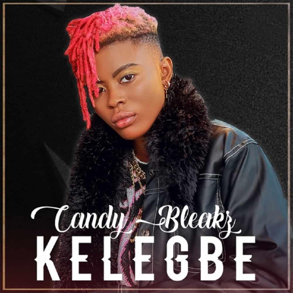 Candy Bleakz – Kelegbe