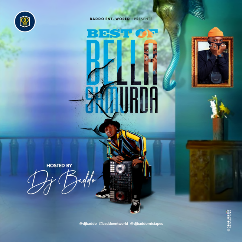 DJ Baddo – Best Of Bella Shmurda (Mixtape)