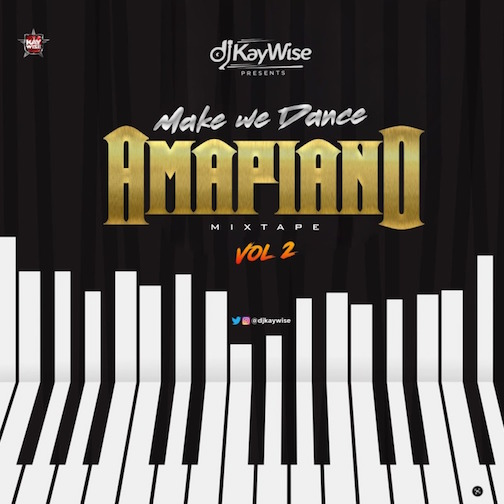 DJ Kaywise – Amapiano Mix Vol. 2 (MakeWeDance)