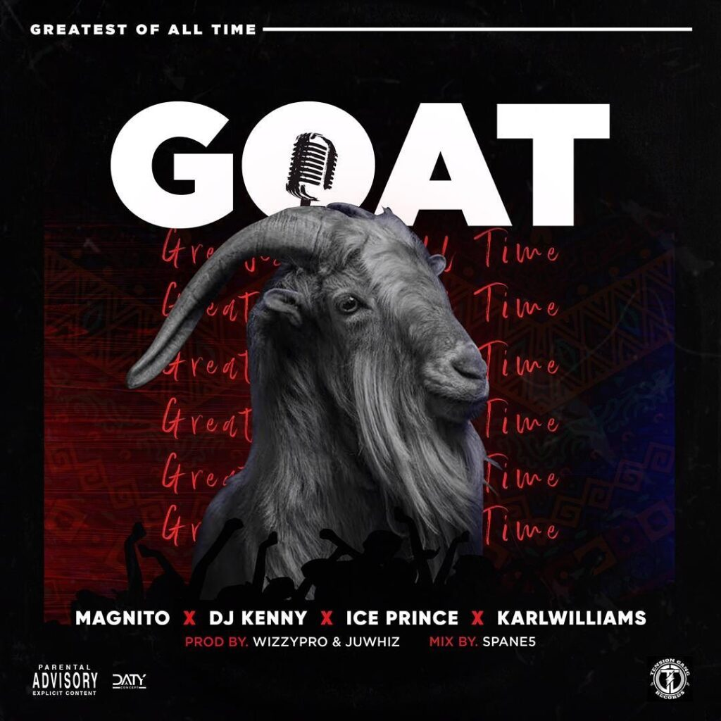 Magnito – GOAT ft. Ice Prince, DJ Kenny, Karl Williams