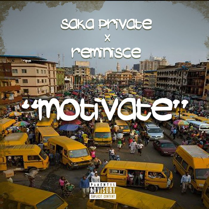 Saka Private – Motivate Ft. Reminisce