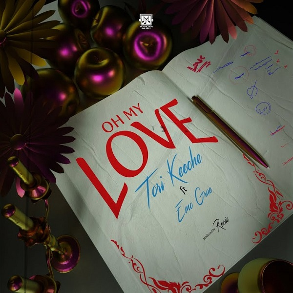 Tori Keeche – Oh My Love Ft. Emo Grae