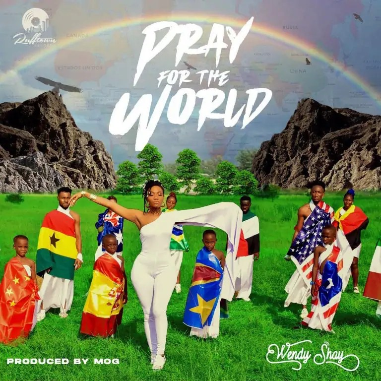 Wendy Shay – Pray For The World