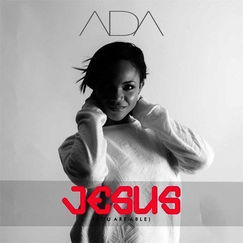 Ada – Jesus (You Are Able)