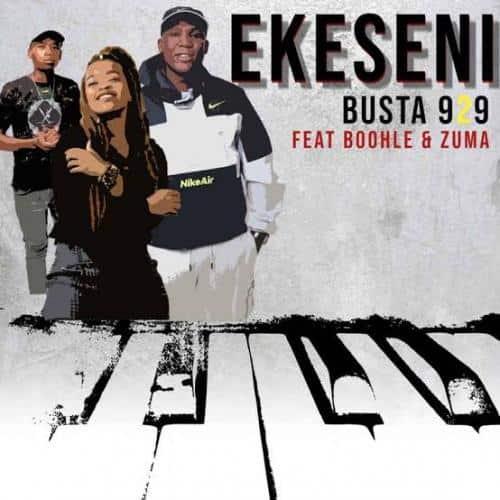 Busta 929 – Ekeseni Ft. Boohle, Zuma
