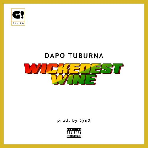 Dapo Tuburna – Wickedest Wine