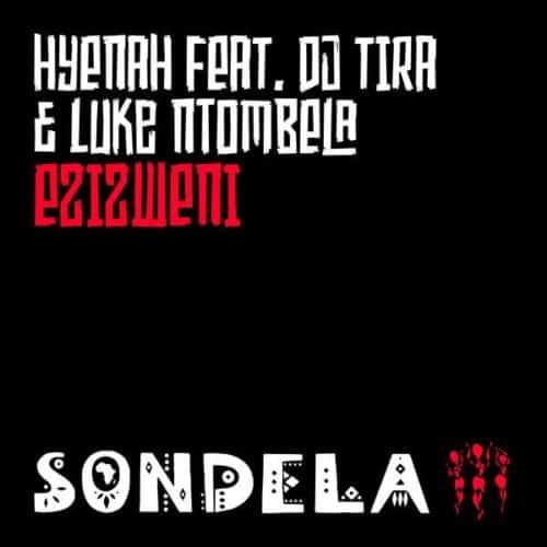 Hyenah Ft. DJ Tira, Luke Ntombela – Ezizweni