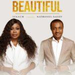Sinach Ft. Nathaniel Bassey – Beautiful