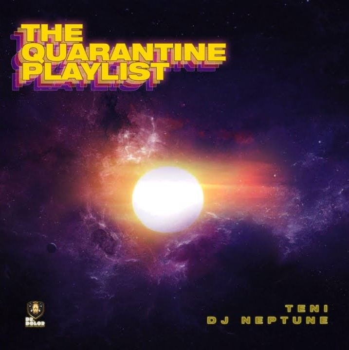 Teni & -DJ Neptune – The Quarantine Playlist