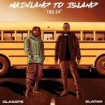 Oladips & Zlatan – Mainland To Island EP (Album)