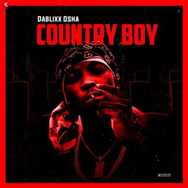 Dablixx Osha – Country Boy (Album)