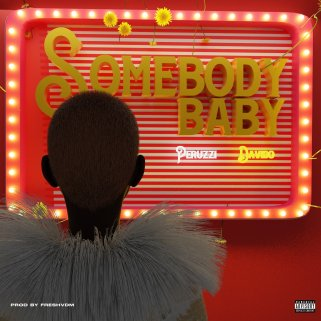 Peruzzi – Somebody Baby Ft. Davido