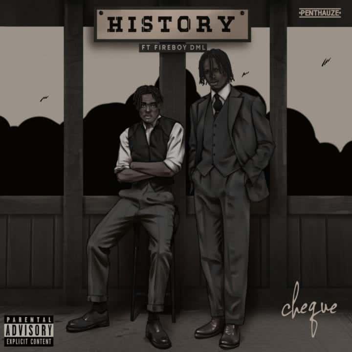 Cheque ft. Fireboy DML - History