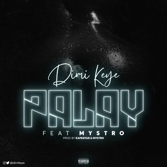 Dimi Keye – Palay Ft. Mystro