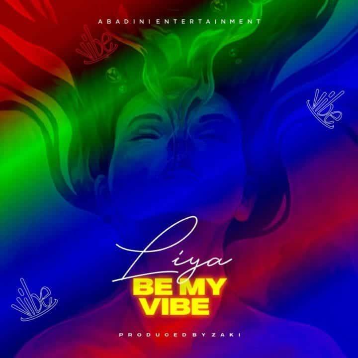 Liya – Be My Vibe