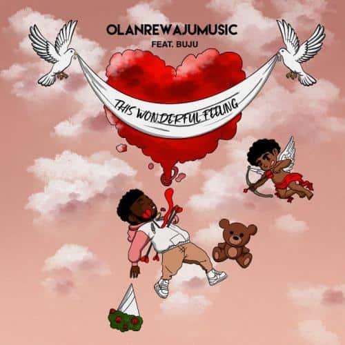 Olanrewajumusic – This Wonderful Feeling Ft. Buju