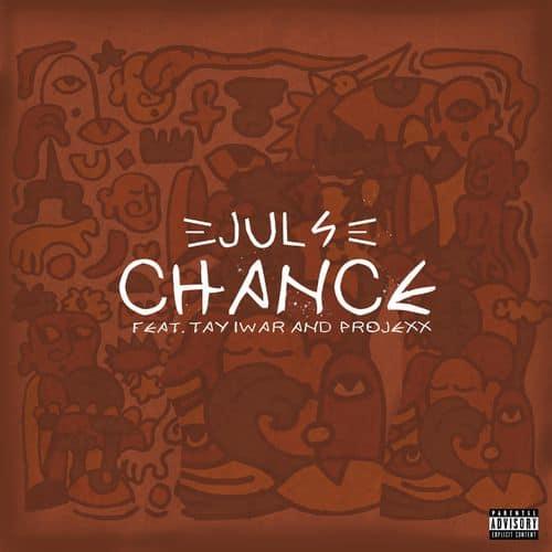 Juls – Chance ft. Tay Iwar, Projexx